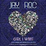 Jay Roc Girl I Want (2-Track Single)