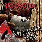 Big Oso Loc Bad Newz Bear