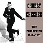 Chubby Checker The Collection 1959 - 1962