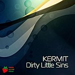 Kermit Dirty Little Sins