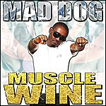 Mad Dog Muscle Wine - Single