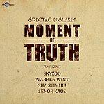 Spectac Moment Of Truth (Feat. Skyzoo, Warren Wint, Sha Stimuli & Senor Kaos)