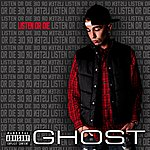 Ghost Listen Or Die (Parental Advisory)