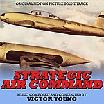 Victor Young Strategic Air Command - Original Motion Picture Soundtrack