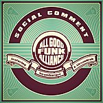 All Good Funk Alliance Social Comment