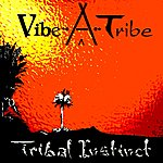 The Vibe Tribe Tribal Instinct