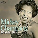 Mickey Champion Bam-A-Lam: The R&B Recordings 1950-1962