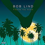 Bob Lind Finding You Again