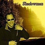 Shadow Man Ain't No King - Single
