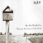 O.A.K. On The Borderline (Between The Heart And The Mind)
