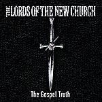 Lords Of The New Church The Gospel Truth
