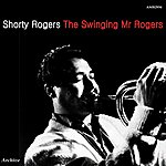 Shorty Rogers The Swinging Mr. Rogers