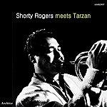 Shorty Rogers Shorty Rogers Meets Tarzan