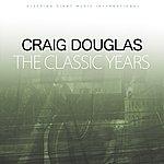 Craig Douglas The Classic Years