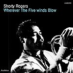 Shorty Rogers Wherever The Five Winds Blow - Ep