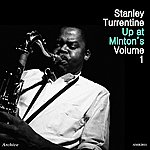 Stanley Turrentine Up At Minton's Vol. 1