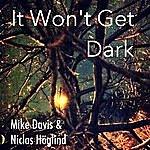 Mike Davis It Won't Get Dark