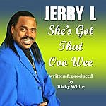 Jerryl She's Got That Ooo Wee