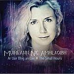 Muireann Nic Amhlaoibh Ar Uair Bhig An Lae - The Small Hours