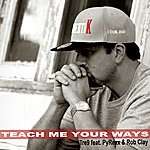 Tre-9 Teach Me Your Ways (Feat. Pyrexx And Rob Clay) - Single