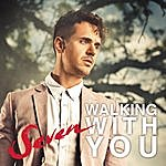 Seven Walking With You (Single)