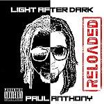 Paul Anthony Light After Dark: Reloaded (Parental Advisory)
