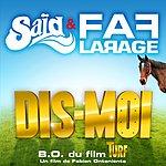 Said Dis-Moi (B.O.F Du Film Turf)