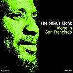 Thelonious Monk Alone In San Francisco