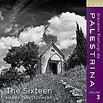 The Sixteen Palestrina Volume 3