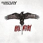 Dark New Day Hail Mary