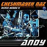 Andy Cheshmayeh Naz - Remix Bobby K (Single)