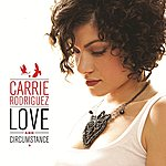 Carrie Rodriguez Love And Circumstance