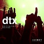 D.T.X. Definitely Maybe