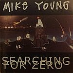 Mike Young Searching For Zero