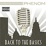 Phenom Back To The Basics