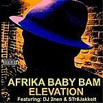 Afrika 'Baby Bam' Elevation (Feat. Dj 2nen & Str8jakkett)