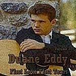 Duane Eddy Duane Eddy: First Love, First Tears, Vol. 1