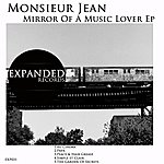 Monsieur Jean Mirror Of A Music Lover Ep