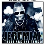 Jeremiah These Are The Times