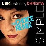 Lem Simple (The Choice Remix) [Feat. Christa]