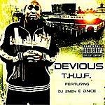 Devious T.H.U.F. (Feat. Dj 2nen & D. Nice)