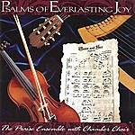 Praise Psalms Of Everlasting Joy (With Chamber Choir)