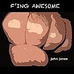 John Jones F'ing Awesome
