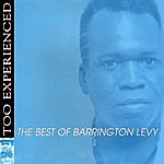 Barrington Levy Too Experienced: The Best Of Barrington Levy