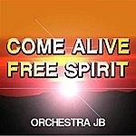 J.B. Come Alive/Free Spirit