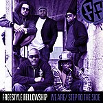 Freestyle Fellowship We Are/Step 2 The Side