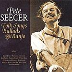 Pete Seeger Folk Songs, Ballads & Banjo