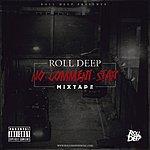 Roll Deep No Comment Star Mixtape