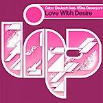 Gabor Deutsch Love With Desire (Feat. N'dea Davenport)