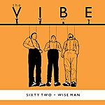 Vibe Sixty Two / Wise Man